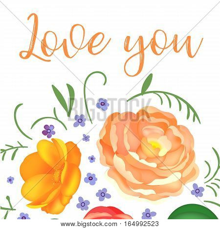 Post card with caligraphy text and beautiful vintage flowers Love you for Valentines day, wedding, dating and other and other romantic events. Vector illustration