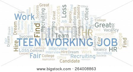 Teen Working Job Word Cloud. Wordcloud Made With Text Only.