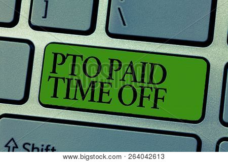 Word Writing Text Pto Paid Time Off. Business Concept For Employer Grants Compensation For Personal