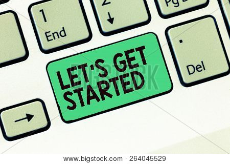 Writing Note Showing Let S Is Get Started. Business Photo Showcasing To Begin Doing Or Working On So