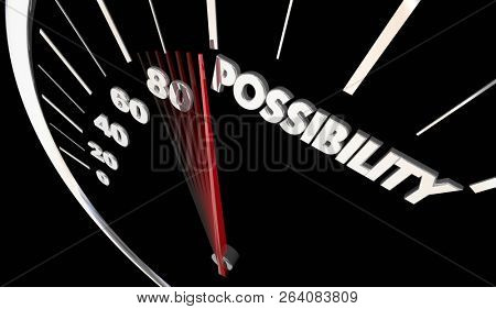 Possibility Potential Opportunity Speedometer Word 3d Illustration