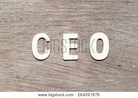 Alphabet Letter In Word Ceo (abbreviation Of Chief Executive Officer) On Wood Background