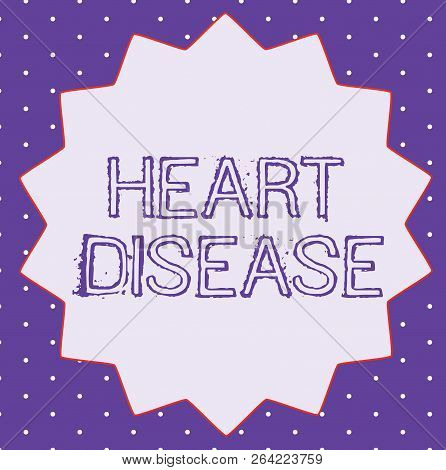 Conceptual Hand Writing Showing Heart Disease. Business Photo Text Heart Disorder Conditions That In