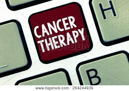 Handwriting Text Cancer Therapy. Concept Meaning Treatment Of Cancer In A Patient With Surgery Chemo