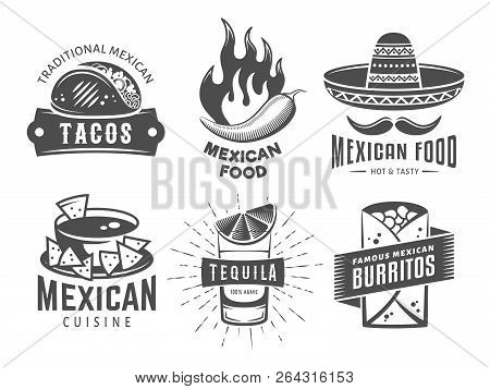 Mexican Cuisine Logos. Vector Badges With Traditional Mexican Food. Emblems For Tacos, Burritos, Nac