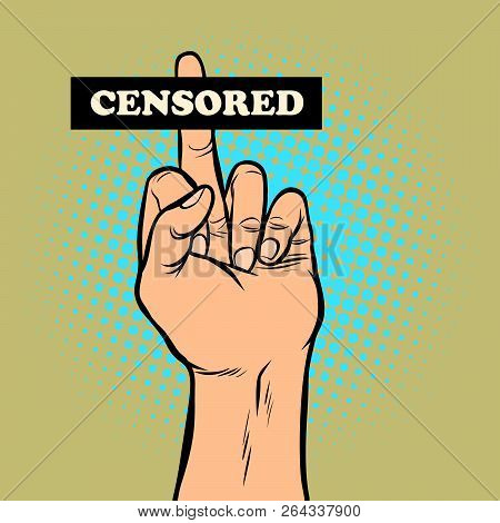 Censorship Fuck You Hand Gesture. Comic Cartoon Pop Art Retro Vector Illustration Drawing