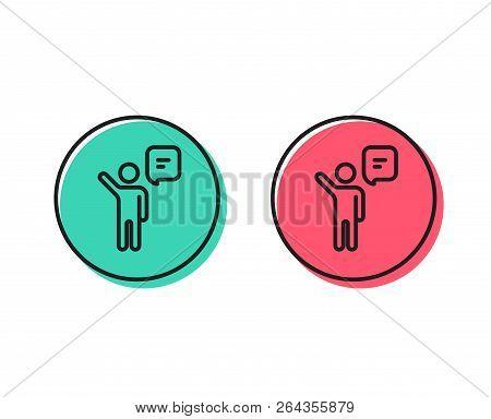 Agent Talk Line Icon. Business Management Sign. Speech Bubble Symbol. Positive And Negative Circle B