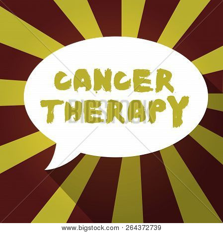 Text Sign Showing Cancer Therapy. Conceptual Photo Treatment Of Cancer In A Patient With Surgery Che