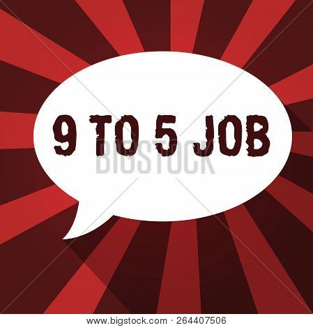 Word Writing Text 9 To 5 Job. Business Concept For Work Time Schedule Daily Routine Classic Traditio