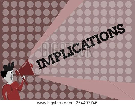 Writing note showing Implications. Business photo showcasing Conclusion State of being involved Suggestion Insinuation Hint poster