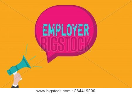 Handwriting Text Writing Employer. Concept Meaning Demonstrating Or Organization That Employs Showin