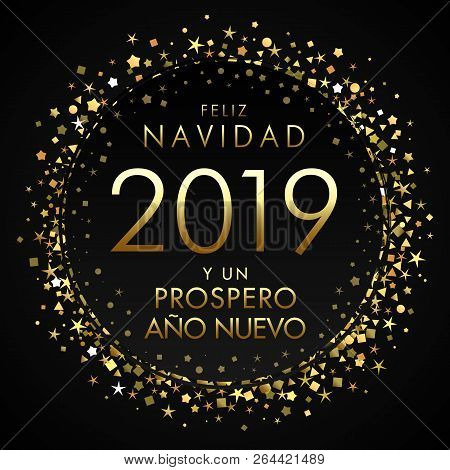 2019, Feliz Navidad Spanish greeting card, translate: Merry Christmas and Happy New Year. Holidays xmas golden glitter background, gold shape isolated digits. Vector isolated numbers template poster