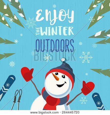 Season Motivation Quote Enjoy Winter Outdoors.. Cute Comic Frosty Snowman In Sport Hat With Mountain