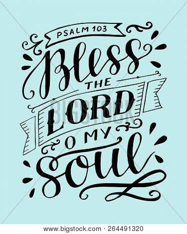 Hand Lettering With Bible Verse Bless The Lord, O My Soul. Psalm.
