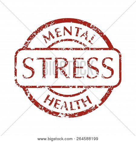 In Red Color Grunge Circle Stamp With Text Stress. Mental Disorder Stress. Isolated Vector Illustrat