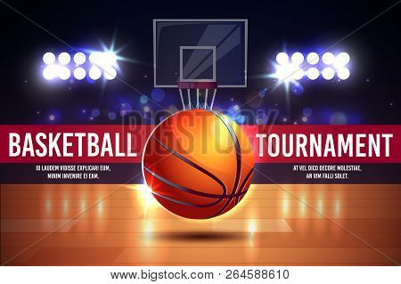 Vector Cartoon Ad Poster, Banner With Basketball Tournament - Shining Ball On A Court. Sports Arena