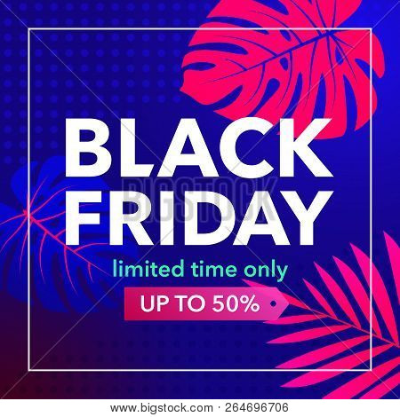 Black Friday Sale Banner Layout Design. Big Sale, End Of Season Discounts Poster. Banner With Tropic