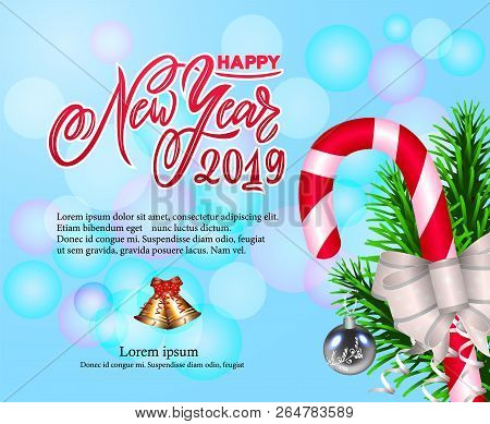 Happy New Year 2019, Composition With Candy, Bow, Fir Tree Branches, And Modern Calligraphy Letterin
