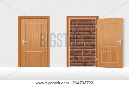 Closed Door And Open Door Blocked By A Brick Wall. Symbol For Captivity, Obstruction, Barricade, Bar