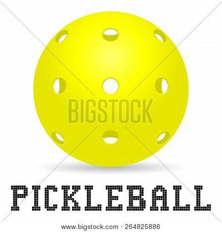 Yellow Pickleball Ball With Shadow And Pickleball Lettering For Icon Or Logo Design. Stock Vector Il