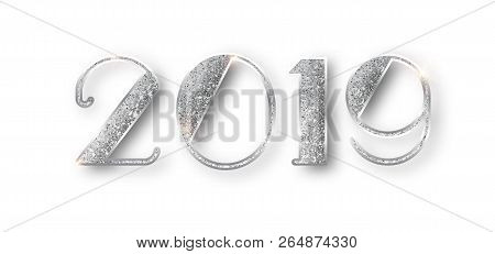 2019 Glitter Typography Design. Silver Sparkling Numbers Design Of Greeting Card Of Happy New Year D