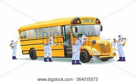 Coronavirus Disinfection. Quarantine In School, Empty Yellow School Bus Without Children. Hazmat Tea