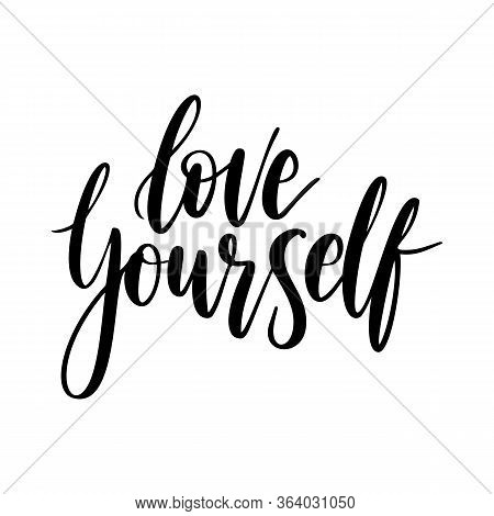 Love Yourself - Vector Quote. Positive Motivation Quote For Poster, Card, T-shirt Print.