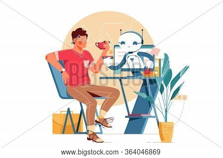 Modern Robot Assistant Illustration. Man Sitting At Workplace And Drinking Tea. Bot Helping Guy And