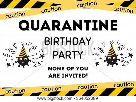 Quarantine Birthday Party Invitation Yellow Black Birthday Card With Symbol Coronavirus. Home Online
