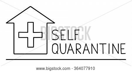 Stock Vector Illustration Self Quarantine Design. Handwritten Text With House Icon With A Cross Quar