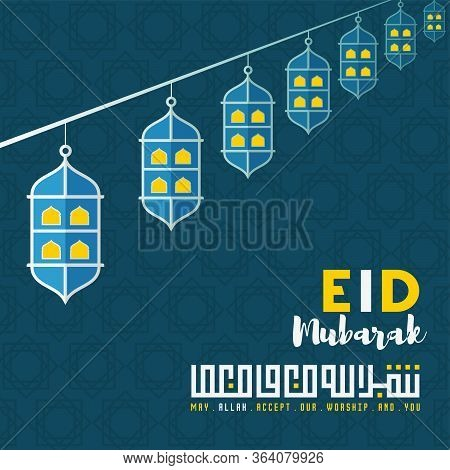 Ied Mubarak Design. Arabic Calligraphy Text. Light Lantern Vector. Arabic Text That Mean Is