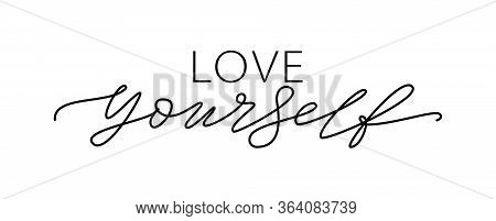Love Yourself Quote. Self-care Single Word. Modern Calligraphy Text Love Yourself Care. Design Print