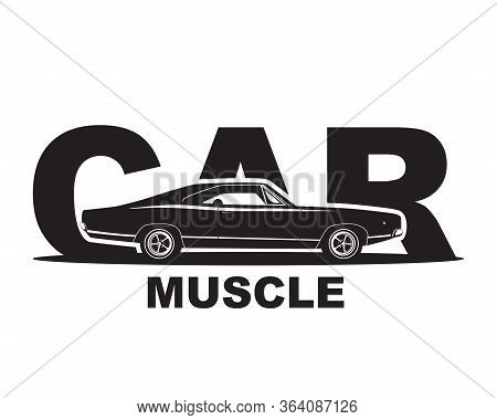 American Muscle Car Vector. Supercar Garage Logo Template. Old Auto Silhouette Label For Web Or Prin