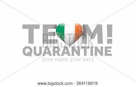 Ireland Team Quarantine. Stay Home Save Lives Message. 3d Render