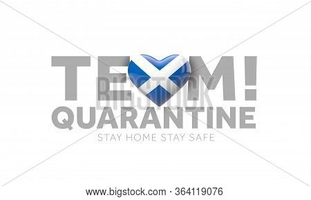 Scotland Team Quarantine. Stay Home Save Lives Message. 3d Render