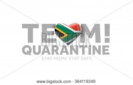 South Africa Team Quarantine. Stay Home Save Lives Message. 3d Render