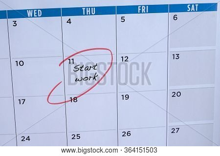 Start Work, Words In Calendar. Circled In Red. Employment Or Careers Concept.