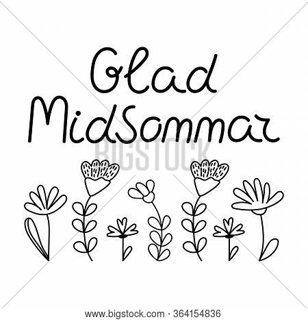 The Inscription Is In Swedish. Happy Midsummer. Lettering And Simple Flowers. Vector Illustration