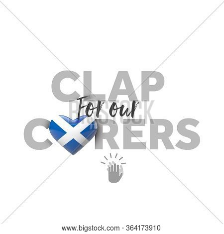 Clap For Carers Message With Scotland Heart Flag. 3d Render