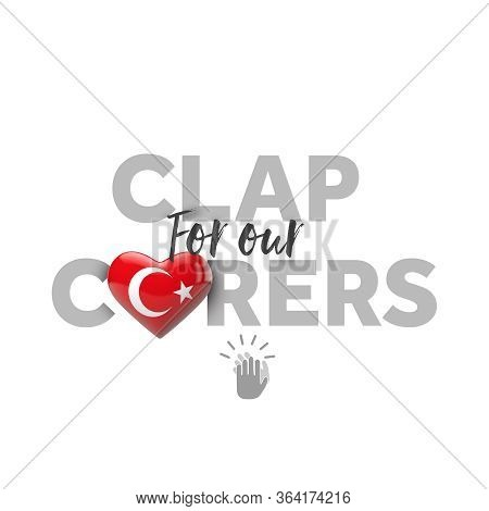 Clap For Carers Message With Turkey Heart Flag. 3d Render