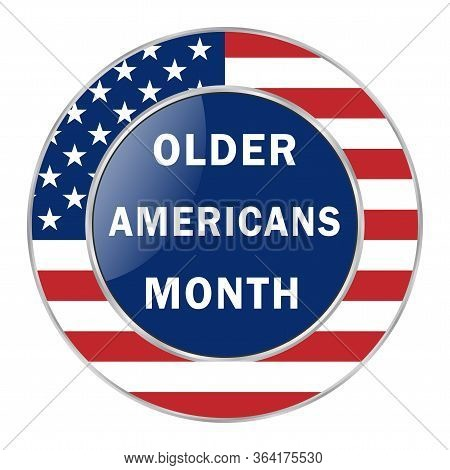 Month Of Older Americans Is Traditionally Celebrated Annually In May In The United States. National