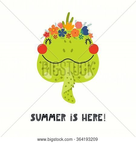 Hand Drawn Vector Illustration Of A Cute Iguana Face In A Flower Crown, With Lettering Quote Summer