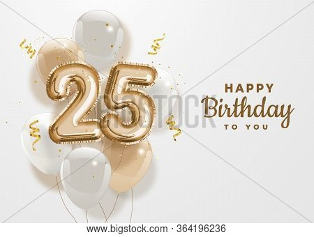 Happy 25th Birthday Gold Foil Balloon Greeting Background. 25 Years Anniversary Logo Template- 25th
