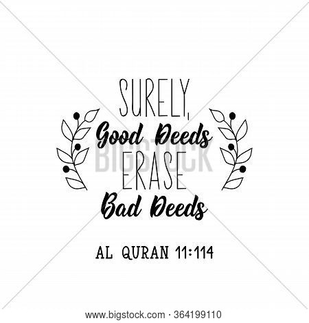 Surely, Good Deeds Erase Bad Deeds. Ramadan Lettering. Can Be Used For Prints Bags, T-shirts, Poster