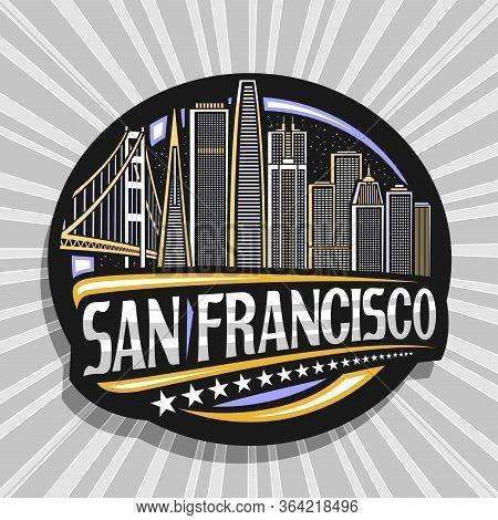 Vector Logo For San Francisco, Black Decorative Circle Badge With Line Illustration Of San Francisco