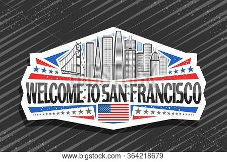 Vector Logo For San Francisco, White Decorative Sticker With Illustration Of San Francisco City Scap