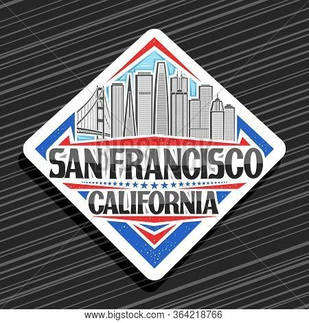 Vector Logo For San Francisco, White Road Sign With Line Illustration Of San Francisco City Scape On