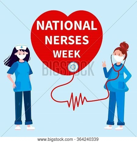 National Nurses Week. International Nurse Day. Woman In Uniform With Stethoscope. Heart With Phrase