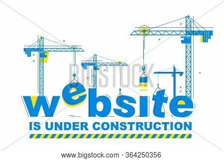 Construction Cranes Builds Website Word Vector Concept Design, Conceptual Illustration With Letterin