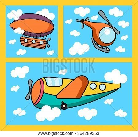 Set Of Three Childish Illustrations With A Toy Cartoon Aerostat, Helicopter And Plane Flying Through